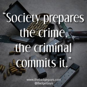 ... on Society Prepares The Crime The Criminal Commits It Quote Crime News