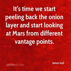 James Graf - It's time we start peeling back the onion layer and start ...