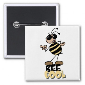 Sayings With The Word Bee http://www.zazzle.com/bee_cool_bumble_bee ...