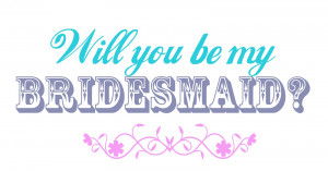 Displaying 17> Images For - Will You Be My Maid Of Honor Quotes...
