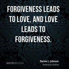 darren-l-johnson-author-quote-forgiveness-leads-to-love-and-love.jpg