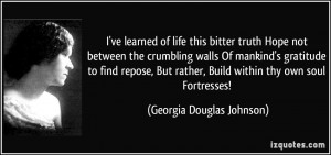ve learned of life this bitter truth Hope not between the crumbling ...