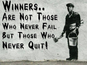 Winners...not those who never fail, they never quit!