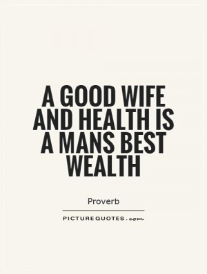 Health Quotes Wife Quotes Proverb Quotes Wealth Quotes