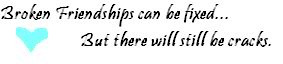 http://www.pics22.com/broken-friendships-can-fixed-break-up-quote/