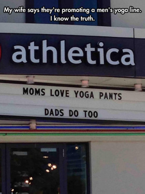 funny picture promoting yoga pants gym