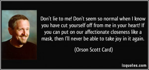 Don't lie to me! Don't seem so normal when I know you have cut ...
