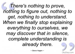 theres nothing to prove steve hagen