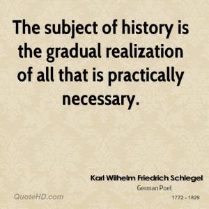 Karl Wilhelm Friedrich Schlegel History Quotes