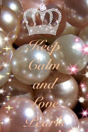 Keep calm and love pearls
