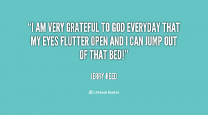 quote-Jerry-Reed-i-am-very-grateful-to-god-everyday-138129_2.png