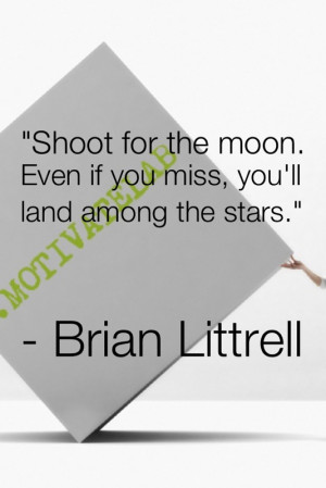 Quote: Always Shoot for the Moon. #motivate #motivation #inspiration