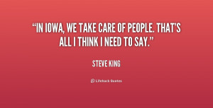 In Iowa, we take care of people. That's all I think I need to say ...
