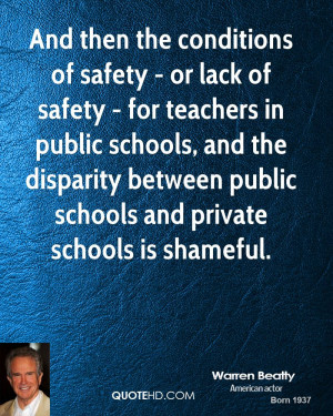 And then the conditions of safety - or lack of safety - for teachers ...