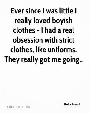 Bella Freud - Ever since I was little I really loved boyish clothes ...