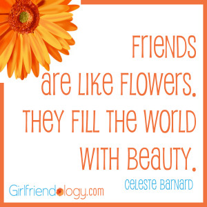 Friendship Flower Quotes Friends are like flowers