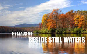 He leads me beside still waters quotes water faith bible christian ...