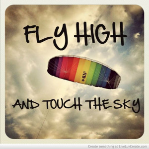 fly high, love, pretty, quotes, quote