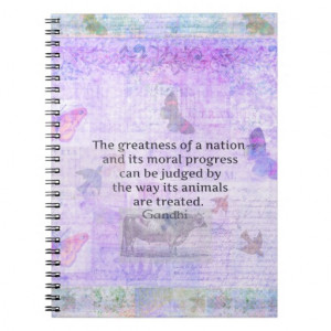 Ghandi quote about animal cruelty notebooks