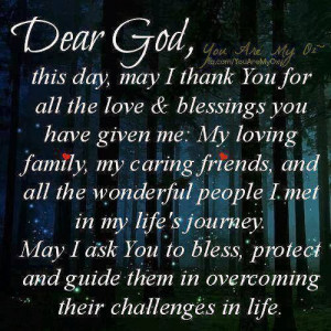 Dear God, this day, may i thank You for all the love and blessings you ...