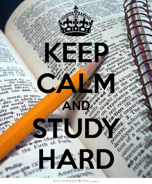 Keep calm and study hard. Picture Quote #1