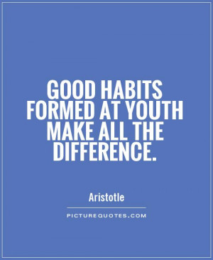 Youth Quotes Habits Quotes Aristotle Quotes