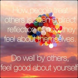 How You Treat Other People