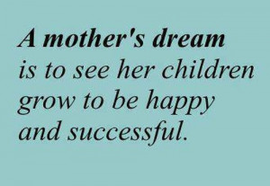 Mother's Dream Beautiful Quote
