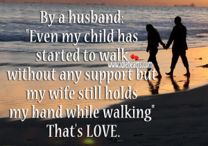 """By a husband: """"Even my child has started to walk without any support ..."""