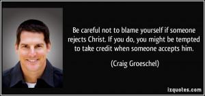 More Craig Groeschel Quotes