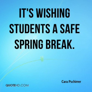 It's wishing students a safe spring break.