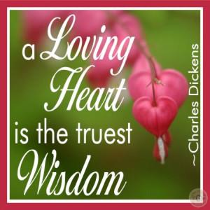 heart is the truest wisdom. ~Charles Dickens | Ellen M. Gregg | #quote ...