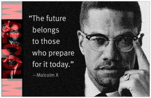 Malcolm X Quotes Education Malcolm x: prepare for the