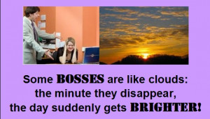 Funny Boss Jokes - Some Bosses are like clouds - Boss Quotes