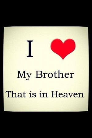 Brother In Heaven, Brothers In Heaven, Brother Birthday Quots, Brother ...
