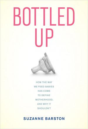 Bottled Up: A must-read for all bottle-feeding moms
