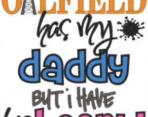 The Oilfield has my daddy but I hav e his heart embroidered shirt ...