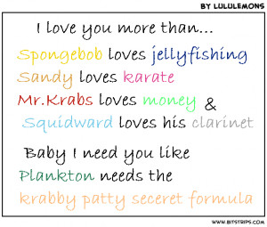 Love You More Than Quotes Spongebob I love you more than.