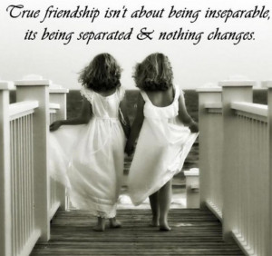 True friendship isn't about being inseparable, its being separated and ...
