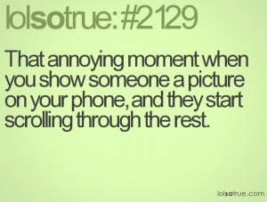 That annoying moment when you show someone a picture on your phone ...