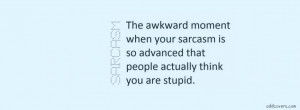 Sarcasm Awkward Moment {Funny Quotes Facebook Timeline Cover Picture ...