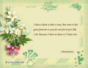 have a heart n that is true, But now it has gone from me to you,So ...