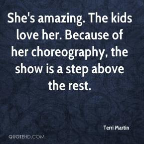 She's amazing. The kids love her. Because of her choreography, the ...