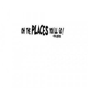 Dr.Seuss quote oh the places you'll go wall saying vinyl decal ...