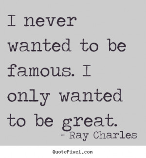 Ray Charles Famous Quotes