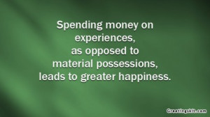 spending-money-on-experience-as-opposed-to-material-possessions-money ...