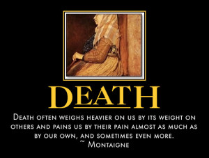 Tags: death quotes, eulogy quotes, death, loss, quotes by Montaigne