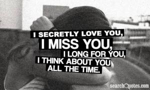 Secret Lovers Quotes I secretly love you,