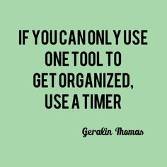 Get Organized - Use a Timer @Geralin Thomas | Metropolitan Organizing ...