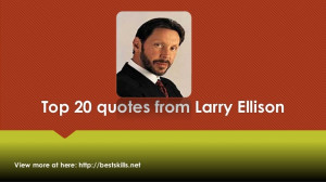 Top 20 quotes from Larry Ellison